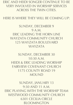 ERIC AND HEIDI SONGER CONTINUE TO BE VERY INVOLVED IN WORSHIP SERVICES ACROSS THE TWIN CITIES